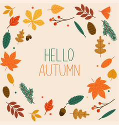 hello autumn autumn leafs on the background flat vector image