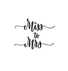 Miss to mrs sweet wedding bachelorette party vector