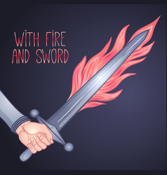 With sword and fire hand holding sword vintage vector
