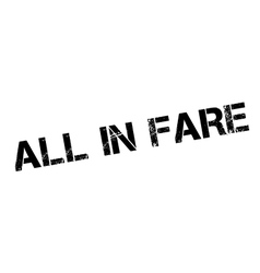 All in fare rubber stamp vector