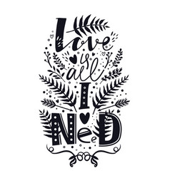 love is all i need lettering font set vector image