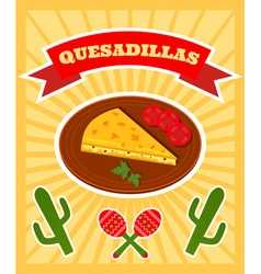 quesadillas poster vector image