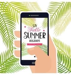 Hello summer holidays at telefon vector image vector image