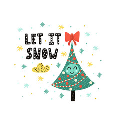 Let it snow card with a cute christmas tree funny vector