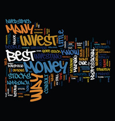 Best way to invest money text background word vector