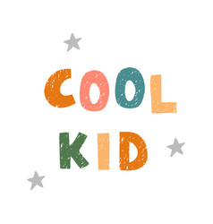 Cool kid - fun hand drawn nursery poster with vector