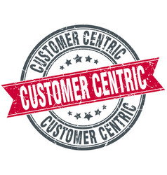 Customer centric round grunge ribbon stamp vector
