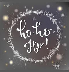 ho ho ho hand drawn lettering phrase vector image