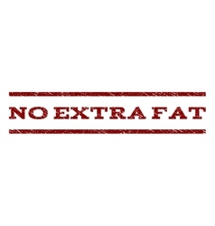 No Extra Fat Watermark Stamp vector