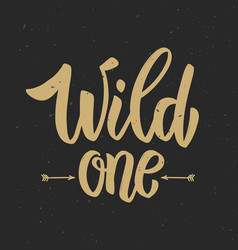 Wild one hand drawn lettering phrase on grunge vector