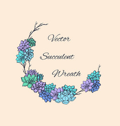 Wreath of succulents and tree branches for cards vector