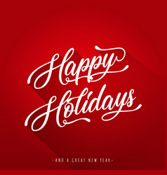 Happy holidays lettering greeting card vector
