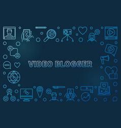 video blogger concept outline blue vector image