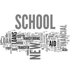 Are student loans transferable from one school to vector