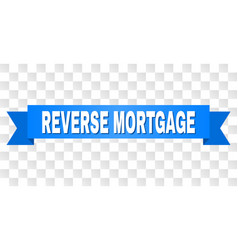 Blue ribbon with reverse mortgage caption vector