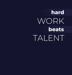 Motivation quote hard work beats talent vector