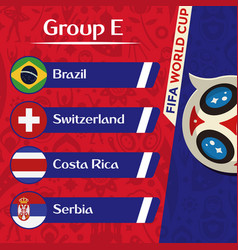 World cup 2018 group e team image vector