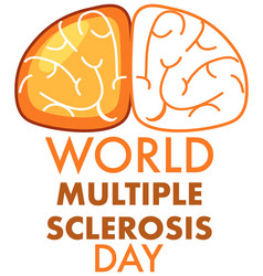 World multiple sclerosis day with brain symbol vector