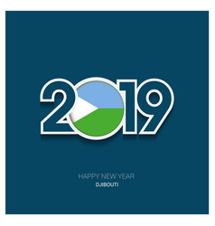 2019 djibouti typography happy new year background vector image
