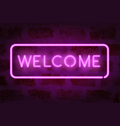 neon welcome glowing sign on the brick wall vector image