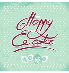Happy Easter hand lettering handmade calligraphy vector image