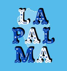 la palma decorative ornate text with island map vector image vector image