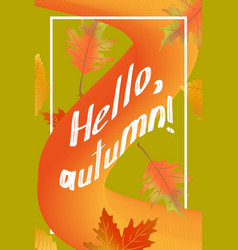 Hello autumn poster template with fallen leaves vector
