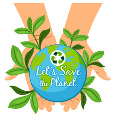 Save the planet poster hands holding earth globe vector