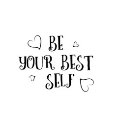 be your best self love quote logo greeting card vector image