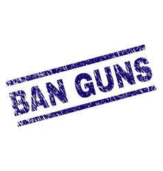 Grunge textured ban guns stamp seal vector