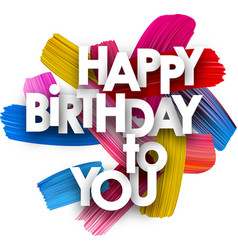 happy birthday poster with brush strokes vector image
