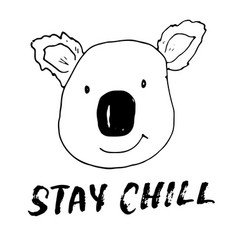 cute koala with lettering stay chill cartoon vector image