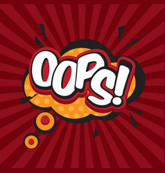 Oops comic inscription text speech bubble burst vector