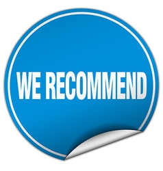 We recommend round blue sticker isolated on white vector