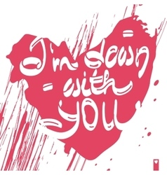 declaration of love i am down with you vector image vector image