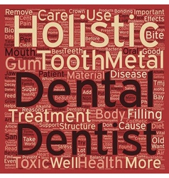 Reasons You Want A Holistic Dentist To Take Care vector image vector image