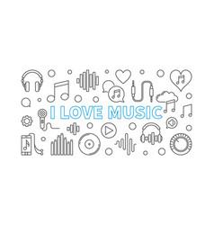 i love music horizontal banner vector image