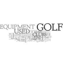 where to find used golf equipment text word cloud vector image