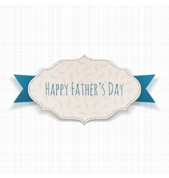 Happy Fathers Day paper Tag with blue Ribbon vector image