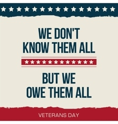 Quote we dont know them all veterans day vector