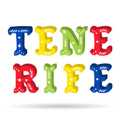 tenerife bright colorful text ornate letters with vector image vector image
