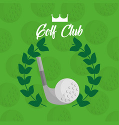 golf club ball with laurel leaves green background vector image