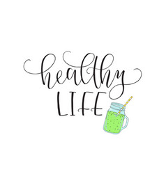 Hand lettering healthy life with the image vector