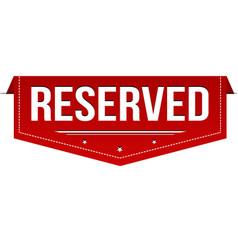 reserved banner design vector image