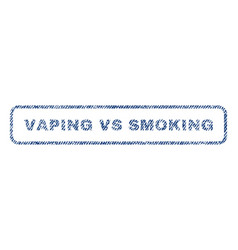 Vaping vs smoking textile stamp vector