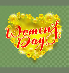 yellow mimosa flowers heart shape and womens day vector image