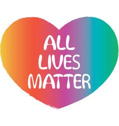 All lives matter sign in heart vector
