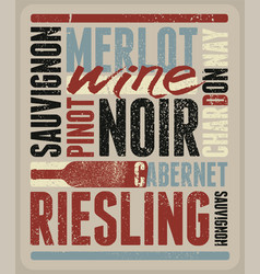 Wine typographical vintage style grunge poster vector