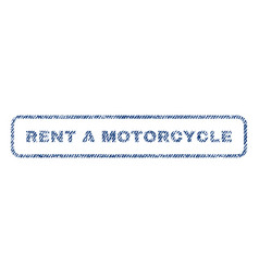 rent a motorcycle textile stamp vector image