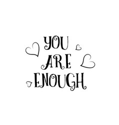 you are enough love quote logo greeting card vector image